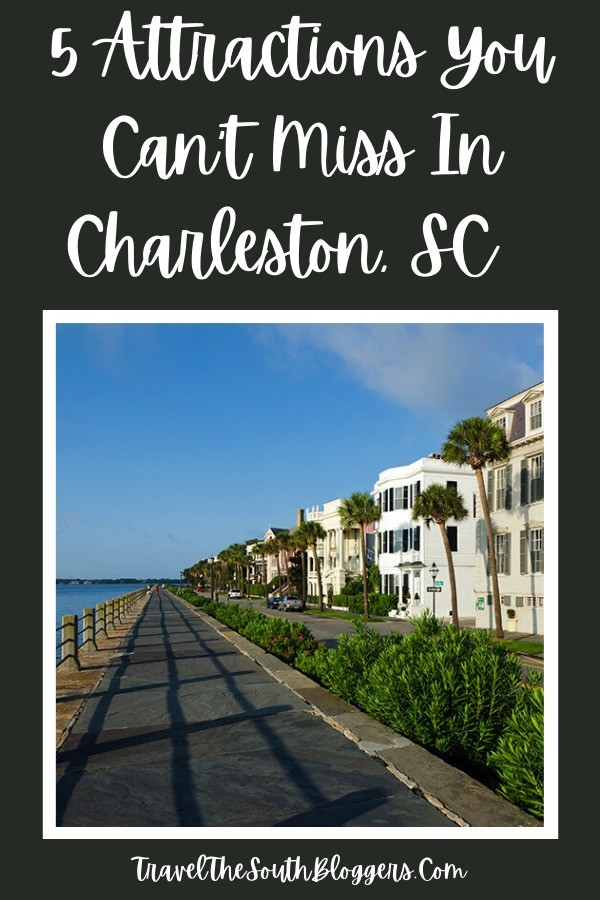 do not miss attractions charleston, sc